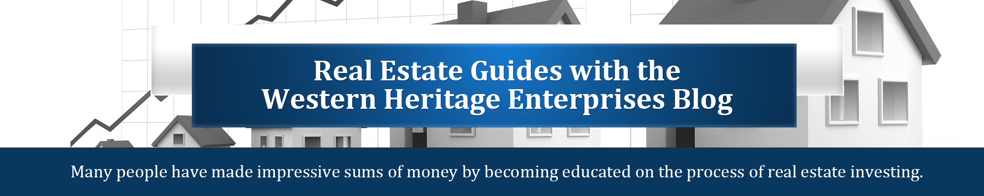 Real Estate Guides with the Western Heritage Enterprises Blog